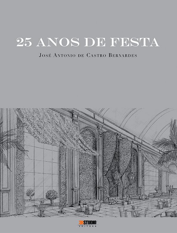 25 Anos De Festa – José Antonio De Castro Bernardes