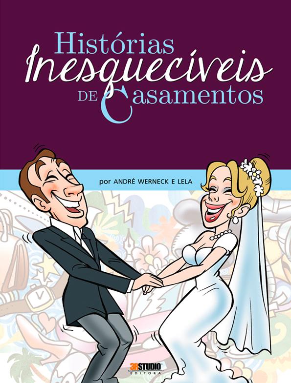 Histórias Inesquecíveis De Casamento – Lela & André Werneck